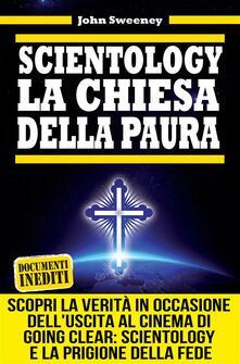 Scientology. La chiesa della paura - D. Ballarini,John Sweeney - ebook