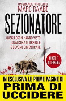 Il sezionatore - A. Ricci,Marc Raabe - ebook