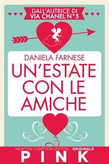 Un' estate con le amiche - Daniela Farnese - ebook