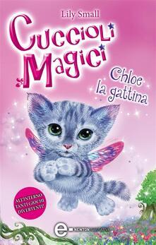 Chloe la gattina. Cuccioli magici. Vol. 1 - K. Harris Jones,G. Del Duca,Lily Small - ebook