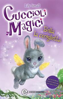 Bella la coniglietta. Cuccioli magici. Vol. 2 - K. Harris Jones,G. Del Duca,Lily Small - ebook