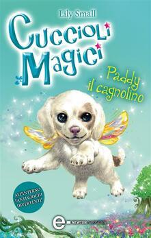 Paddy il cagnolino. Cuccioli magici. Vol. 3 - K. Harris Jones,G. Del Duca,Lily Small - ebook