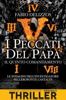 Il quinto comandamento. I peccati del papa - Fabio Delizzos - ebook