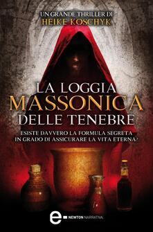 La loggia massonica delle tenebre - A. Ricci,Heike Koschyk - ebook