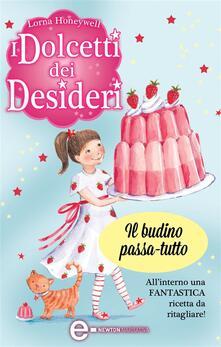 I dolcetti dei desideri. Il budino passa-tutto - G. Del Duca,Lorna Honeywell - ebook
