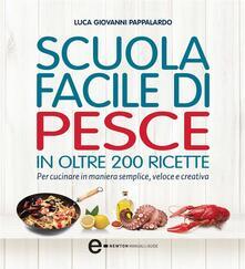 Scuola facile di pesce - Luca Giovanni Pappalardo - ebook