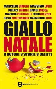 Giallo Natale. 8 autori, 8 storie, 8 delitti - Davide Mosca,Fabio Delizzos,Gianmichele Lisai,Lorenza Ghinelli - ebook