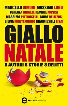 Giallo Natale. 8 autori, 8 storie, 8 delitti - Fabio Delizzos,Lorenza Ghinelli,Gianmichele Lisai,Massimo Lugli - ebook