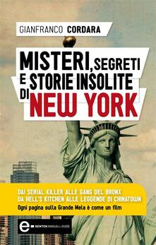 Misteri, segreti e storie insolite di New York - Gianfranco Cordara - ebook