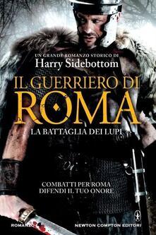 Il guerriero di Roma. La battaglia dei lupi - Harry Sidebottom - copertina