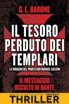 Il messaggio occulto di Dante. Il tesoro perduto dei templari - G. L. Barone - ebook