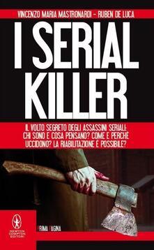 Winniearcher.com I serial killer. Il volto segreto degli assassini seriali: chi sono e cosa pensano? Come e perché uccidono? La riabilitazione è possibile? Image