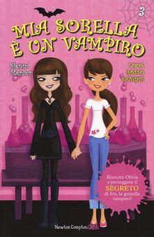 Look rosso sangue. Mia sorella è un vampiro. Vol. 3.pdf