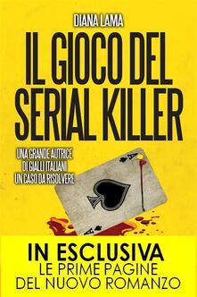Il gioco del serial killer - Diana Lama - ebook