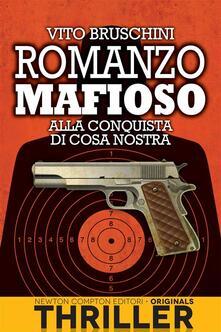 Alla conquista di Cosa Nostra. Romanzo mafioso - Vito Bruschini - ebook