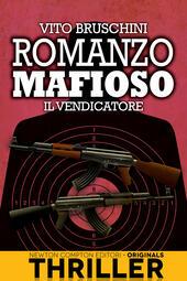 Il vendicatore. Romanzo mafioso