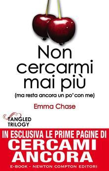 Non cercarmi mai più (ma resta ancora un po' con me). Tangled trilogy - A. Peretti,Emma Chase - ebook