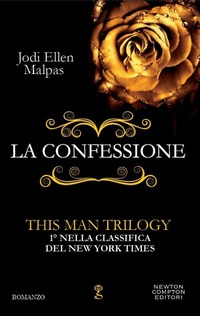La confessione. This man trilogy. Vol. 1
