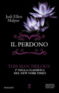 Il perdono. This man trilogy. Vol. 3