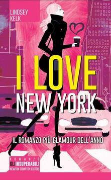 I love New York - Lindsey Kelk - copertina