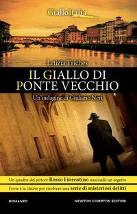 Il Il giallo di Ponte Vecchio. Un'indagine di Giuliano Neri - Triches Letizia - wuz.it