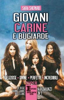 Giovani, carine e bugiarde: Deliziose-Divine-Perfette-Incredibili - Sara Shepard - copertina