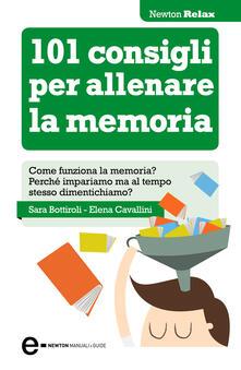 101 consigli per allenare la memoria - Sara Bottiroli,Elena Cavallini - ebook