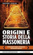 Libro Origini e storia della massoneria. Il tempio e la loggia Michael Baigent Richard Leigh