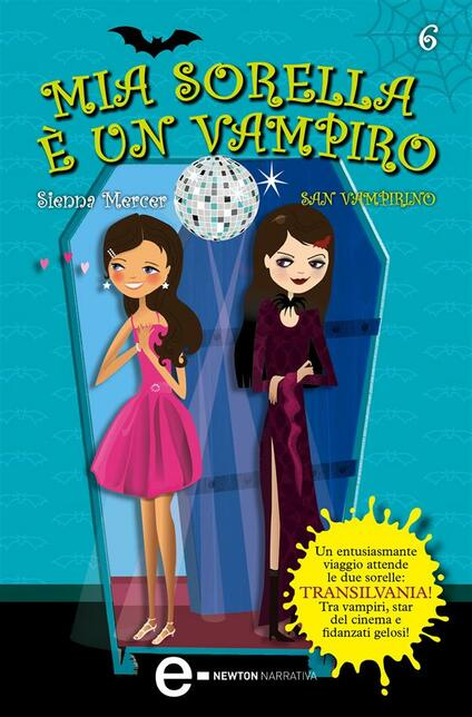 San Vampirino. Mia sorella è un vampiro. Vol. 6 - Sienna Mercer,Anna Rizzi - ebook