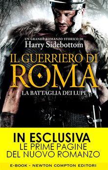 Il guerriero di Roma. La battaglia dei lupi - R. Prencipe,Harry Sidebottom - ebook