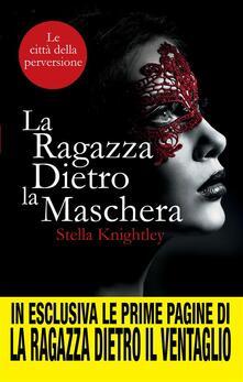 Le città della perversione. La ragazza dietro la maschera - M. L. Martini,Stella Knightley - ebook