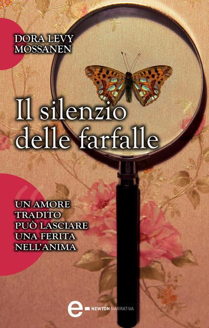 Il silenzio delle farfalle - Dora Levy Mossanen,Erica Farsetti - ebook