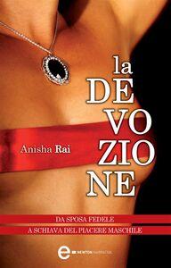 Foto Cover di devozione, Ebook di Anisha Rai, edito da Newton Compton