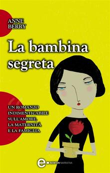 La bambina segreta - M. Francescon,Anne Berry - ebook
