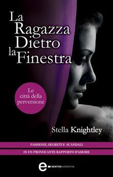 Le città della perversione. La ragazza dietro la finestra - M. L. Martini,Stella Knightley - ebook