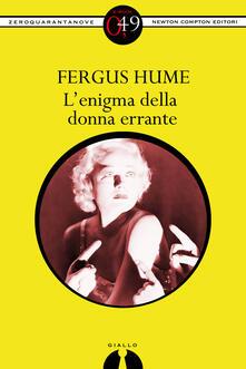 L' enigma della donna errante - Fergus Hume - ebook