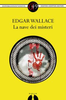 La nave dei misteri - Edgar Wallace - ebook