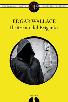 Il ritorno del Brigante - Edgar Wallace - ebook