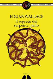 Il segreto del serpente giallo - Edgar Wallace - ebook