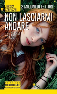 Libro Non lasciarmi andare. The Secret Trilogy Jessica Sorensen