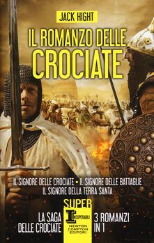Il romanzo delle crociate: Il signore delle crociate-Il signore delle battaglie-Il signore della Terra Santa - Jack Hight - copertina