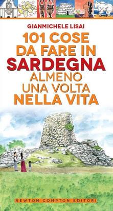 101 cose da fare in Sardegna almeno una volta nella vita - Gianmichele Lisai - copertina