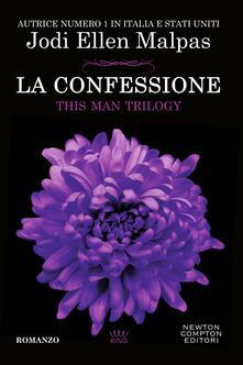La confessione. This Man Trilogy - Mariafelicia Maione,Jodi Ellen Malpas - ebook