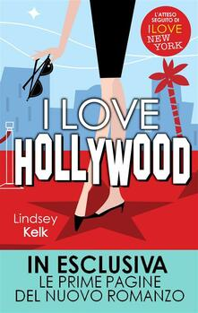 I love Hollywood - G. Del Duca,Lindsey Kelk - ebook