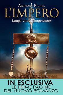 Lunga vita all'imperatore. L'impero - Anthony Riches,Francesca Rosa Danieli - ebook