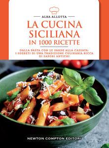 La cucina siciliana in 1000 ricette - Alba Allotta - copertina