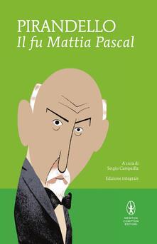Il fu Mattia Pascal. Ediz. integrale - Luigi Pirandello - copertina