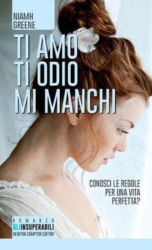 Ti amo ti odio mi manchi - Niamh Greene - copertina