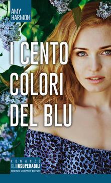 I cento colori del blu - Amy Harmon,L. Feoli,A. Ricci - ebook