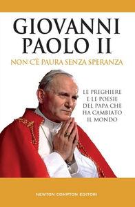 Libro Non c'è paura senza speranza Giovanni Paolo II